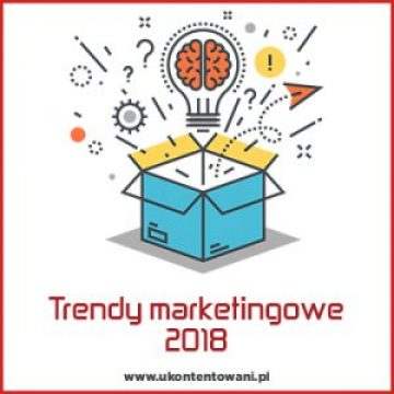 trendy w marketingu 2018