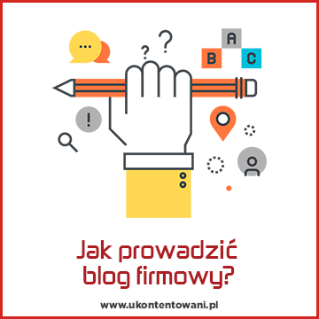 jak prowadzić blog firmowy?