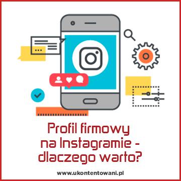 profil firmowy na instagramie dlaczego warto