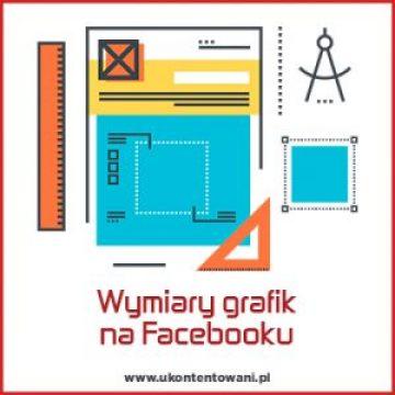 aktualne wymiary grafik na facebooka