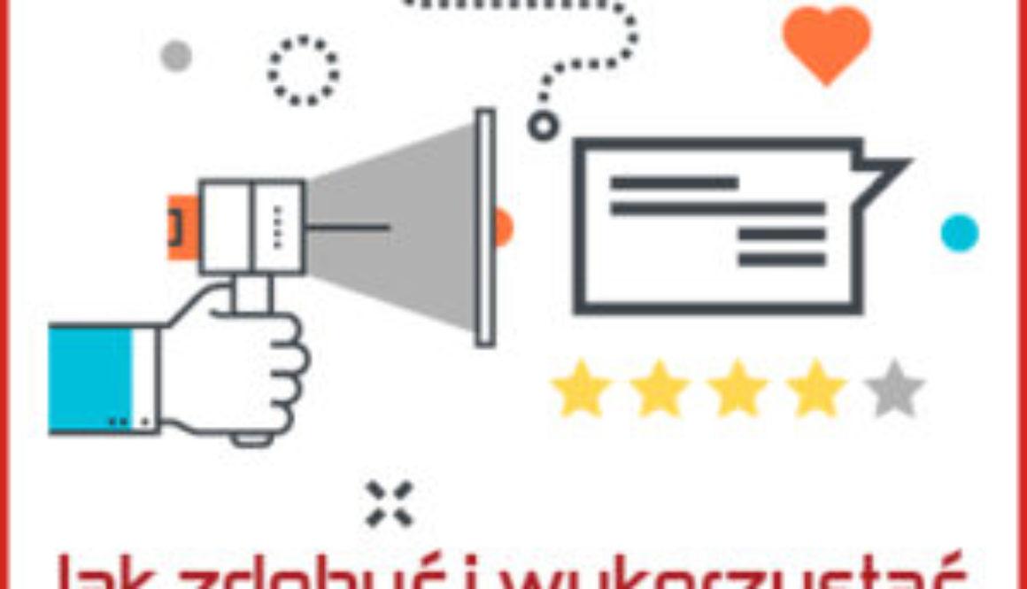 Sposoby na pozyskiwanie opinii klientów i pomysły na ich wykorzystanie