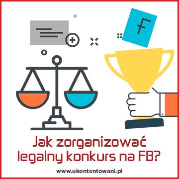 Legalny konkurs na Facebooku - jak go zorganizować?