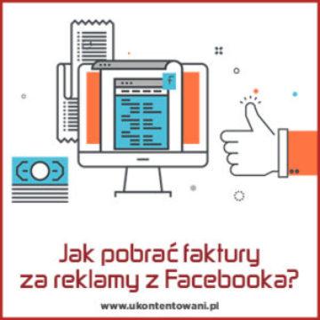 Faktury za Facebook Ads - jak je pobrać?