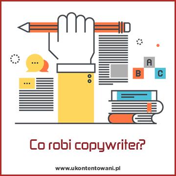 copywriter czym się zajmuje